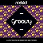 Compilation Mood: groovy (la playlist idéale pour une ambiance funky, swing et old school) avec Chinese Man / Alice Russel / Belleruche / Dye / The 2 Bears...