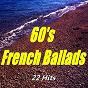 Compilation 60's french ballads (22 hits) avec Billy Bridge / Françoise Hardy / Johnny Hallyday / Richard Anthony / Sylvie Vartan...