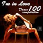 Compilation I'm in Love Compilation (Dance 100 Compilation) avec Cristina Guilbiac / Katy Tindermark / Kristina Korvin / Extra Latino / Maggie...