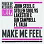 Album Make me feel (feat. talia) de Stolen Soul / John Steel / Lakester / Ian Campbell