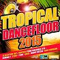 Compilation Tropical dancefloor 2015 (la sélection 100% tropicale pour prolonger l'été) avec Layanah / Admiral T / T-Wel / Marvin / Phyllisia Ross...
