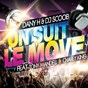 Album On suit le move (feat. tony mandell, charly king) de Dany H / DJ Scoob