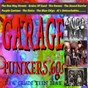 Compilation Garage punkers '60s (raw crude teen beat) avec The Blue Chips / The Royal Flairs / The Tombstones / The Es Shades / The Heard...