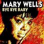 Album Bye bye baby (23 wonderfull hits and songs) de Mary Wells