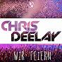 Album Wir feiern de Chris Deelay