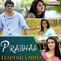 Compilation Prabhas leading ladies avec Sandeep Chowta / Jaspreet Jasz / Suchitra / Shreya Ghoshal / S P Charan...