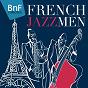 Compilation French jazzmen avec Daniel Humair / Django Reinhardt / Stéphane Grappelli / Claude Bolling / Maxim Saury et Son Orchestre...