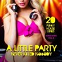 Compilation A Little Party Never Killed Nobody, Vol. 5 (20 Funky House Tunes) avec Fashion Rhythms / David Maxter / Frank Marshall, Tony Ralf / Aldo Moraes / Deep London Project...