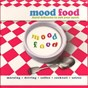 Compilation Mood food (aural delicacies to suit your mood) avec Edge / Alessandra Tinio / Caliph8 / International Observer / Agent X44...