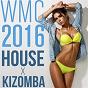Compilation Wmc 2016 house x kizomba avec Nelson Freitas / Boddhi Satva / Migosy / Anarita / Jian Amari...