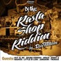 Compilation Rasta shop riddim avec Jamadom / Al MC Guy / Little DI Lion / Nashoo / Apach...