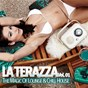 Compilation La terraza (the magic of lounge & chill house), vol. 1 avec Miss Luna / Love Pacific Industries / Sunburn In Cyprus / Mariana Lucy / Latin League...