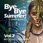 Compilation Bye bye summer! (best of deep summer 2016), vol. 2 avec High Class / Electronique Champagne / John Sander / Steven Lukas / Mark Kay...