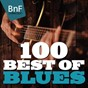 Compilation 100 best of blues (with muddy waters, john lee hooker, lightnin hopkins...) avec Big Bob Dougherty / Muddy Waters / John Lee Hooker / Memphis Slim / T-Bone Walker...
