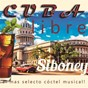 Compilation Cuba libre: siboney (¡el más selecto cóctel musical!) avec Alberto Ruiz / Beny Moré / La Sonora Matancera / Bobby Capó / Daniel Santos...