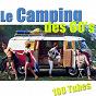 Compilation Le camping des 60's (100 classiques des vacances) avec Sœur Sourire / Les Chats Sauvages / Sylvie Vartan / Pascal Danel / Danyel Gérard...
