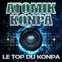 Compilation Atomik konpa (le top du konpa) avec Arly Larivière / T Vice / Ti Kabzy / Gazzman Couleur / Ralph Condé...