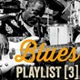 "Compilation Blues playlist, vol. 3 avec Big Walter ""Shakey"" Horton / Sonny Boy Williamson / Amos Milburn / Julia Lee / Fluffy Hunter..."