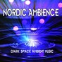 Album Nordic ambience: dark space ambient music de Ambient Forest / Deep Sleep Relaxation / Dr Sleep / Ambient Rain