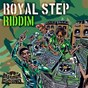 Compilation Royal step riddim avec Gappy Ranks / Morgan Heritage / Alborosie / Randy Valentine / Exco Levi...