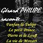Album Gérard philipe raconte... (fanfan la tulipe, le petit prince, pierre et le loup, la vie de mozart) (remasterisés) de Gérard Philippe