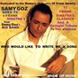 Album Samy goz goes to frank sinatra (11 frank sinatra classics & the original tribute) (the tribute song: who would like to write me a song) de Samy Goz