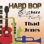 Album Hard Bop Jazz, Thad Jones de Thad Jones