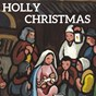 Album Holly christmas de Georg Friedrich Haendel / W.A. Mozart / Georges Bizet / Olivier Messiaen / Franz Liszt...