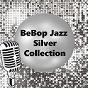 Compilation Bebop jazz silver collection avec Tiny Grimes / The Be-Bop Boys / Eddie Davis & His Be Boppers / Miles Davis / Charlie Parker...