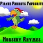 Album Pirate parrots favourite nursery rhymes de Lullaby Land / Songs for Children / Rockabye Lullaby