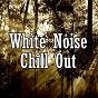 Album White noise chill out de Relaxing / Rain Sounds & White Noise / Water Sound Natural White Noise