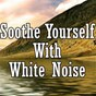 Album Soothe yourself with white noise de White Noise Meditation / White Noise Therapy / White Noise Relaxation