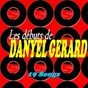 Album Les débuts de danyel gérard (19 songs) de Danyel Gérard