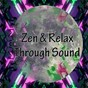 Album Zen and relax through sound de Zen Meditate / Zen Meditation & Natural White Noise & New Age Deep Massage / Meditation / Guided Meditation