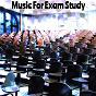 Album Music for exam study de Focus Study / Exam Study Classical Music Orchestra / Focus Study Music Academy
