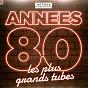 Compilation Années 80 - les plus grands tubes avec Pacifique / Début de Soirée / Partenaire Particulier / Philippe Lafontaine / Laroche-Valmont...