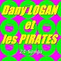 Album Dany logan et les pirates (24 songs) de Dany Logan / Les Pirates