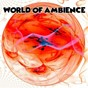 Album World of ambience de Ambiente / Ambient Forest / Ambient Rain