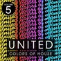 Compilation United colors of house, vol. 5 avec Cambis, Michelle Weeks / Melih Ask / Mr Vasovski / Aad Mouthaan / Kid Massive...