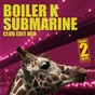 Album Submarine (club edit mix) de Boiler K