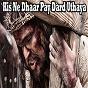 Compilation Kis ne dhaar pay dard uthaya avec Samantha / Saira Ishaq / Azad Parwana / Arif, Naila / Silvia...