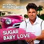 Album Sugar baby love de Tommy Fischer