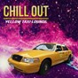 Compilation Chill out, yellow taxi lounge avec Luis Salinas / Dum Dum Project / Luthea Salom / Les Capuccino / TGX...