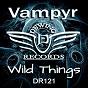 Album Wild things de Vampyr