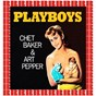 Album Playboys (HD remastered edition) de Chet Baker, Art Pepper