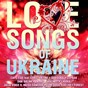 Compilation Love songs of ukraine avec Secret Forest / Cape Cod / Dakooka / Cepasa / Lavika...