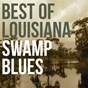 Compilation Best of louisiana swamp blues avec Schoolboy Cleve / Clarence Garlow / Leroy Washington / Lightnin' Slim / Cookie & His Cupcakes...
