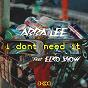 Album I don't need it (feat. ecko show) de Abba Lee