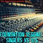 Compilation Foundation reggae: singers VS. DJ's avec U-Roy / Dennis Alcapone / Winston Wright / Samuel the First / The Invaders...