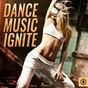 Compilation Dance music ignite avec Gruber / Jason Sees / Marat Safin / Handy / DJ Zero D...
